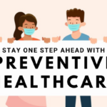 Stay one step ahead with preventive healthcare
